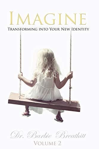 Imagine Volume 2: Transforming Into Your New Identity (English Edition)