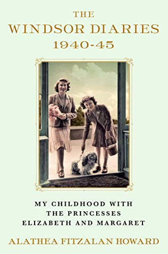 The Windsor Diaries: My Childhood with the Princesses Elizabeth and Margaret