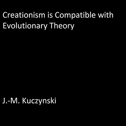 Creationism is Compatible with Evolutionary Theory audiobook cover art