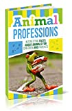 Animal Professions: Interesting Facts about Animals for Children and Parents