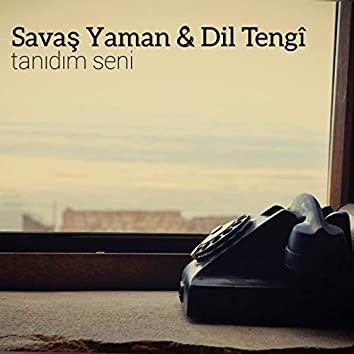 Tanıdım Seni (feat. Dil Tengî)