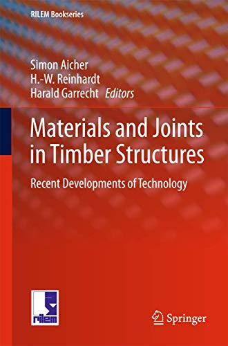 Materials and Joints in Timber Structures: Recent Developments of Technology (RILEM Bookseries (9))