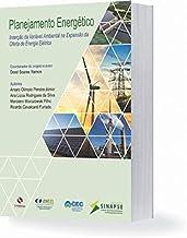 Planejamento Energético. Inserção da Variável Ambiental na Expansão da Oferta de Energia Elétrica