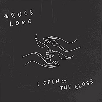 I Open at the Close