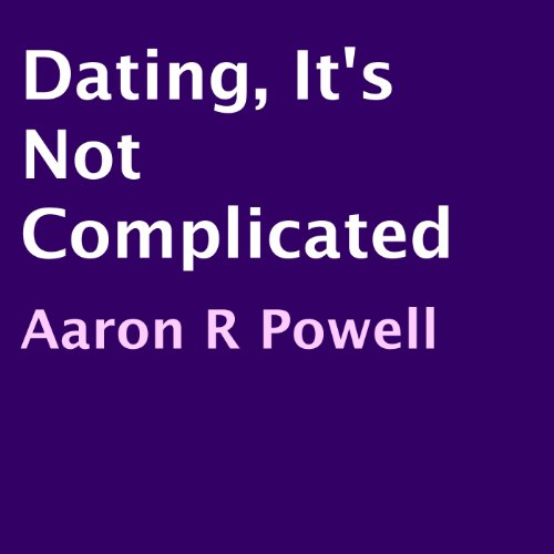Dating, It's Not Complicated audiobook cover art