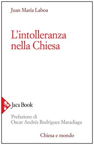 L'intolleranza nella Chiesa (Italian Edition)
