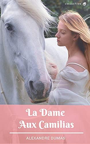 LA DUME AUX CAMILIAS (ANNOTÉ) (French Edition)
