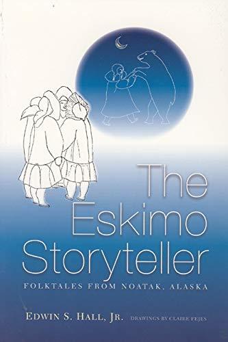 Eskimo Storyteller: Folktales from Noatak, Alaska New Edition