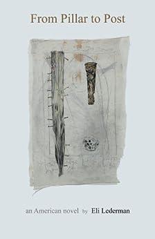 [Eli Lederman]のFrom Pillar to Post (English Edition)