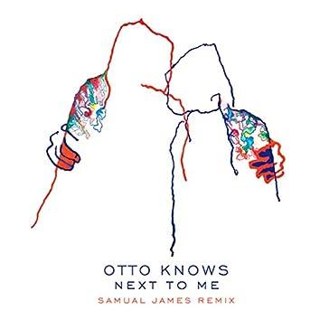 Next To Me (Samual James Remix)