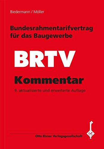 Bundesrahmentarifvertrag für das Baugewerbe (BRTV) / Kommentar: Text und Erläuterung