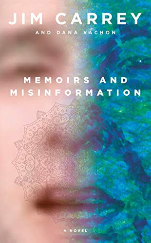 Compare Textbook Prices for Memoirs and Misinformation: A novel  ISBN 9780525655978 by Carrey, Jim,Vachon, Dana