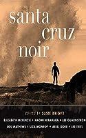 Santa Cruz Noir (Akashic Noir)