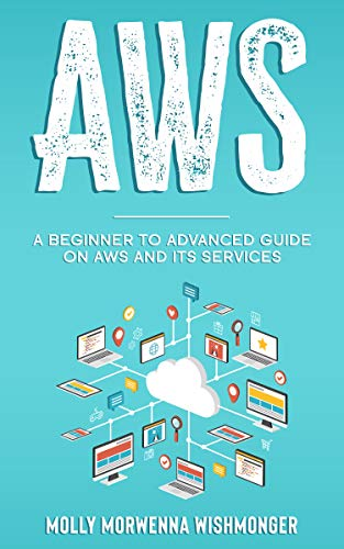 AWS: Beginner to Advanced Guide on AWS and its Services Front Cover