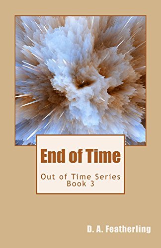 Book: End of Time (Out of Time Book 3) by D. A. Featherling