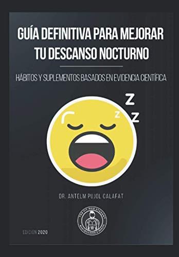 Guía definitiva para mejorar tu descanso nocturno: Hábitos y suplementos basados en evidencia científica