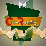 Covers de Reggaeton, Vol. 6 [Explicit]