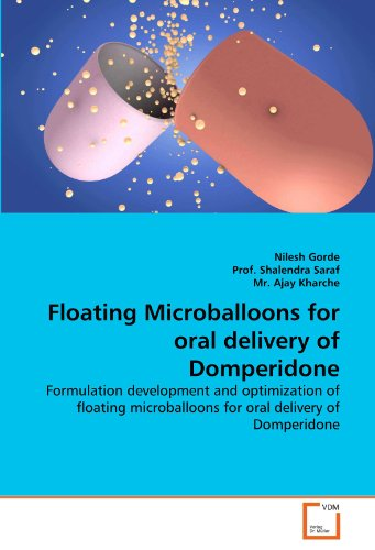 Floating Microballoons for oral delivery of Domperidone: Formulation development and optimization of floating microballoons for oral delivery of Domperidone