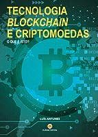 Tecnologia BlockChain e Criptomoedas: O Que é Isto? (Portuguese Edition)