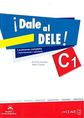 Dale Al Dele! Libro C1 con Audio Descargable [Lingua spagnola]: Libro C1 + audio...