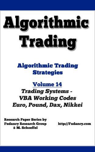 Algorithmic Trading - Algorithmic Trading Strategies - Trading Systems: VBA Working Codes (Euro, Pound, Dax, Nikkei) (English Edition)