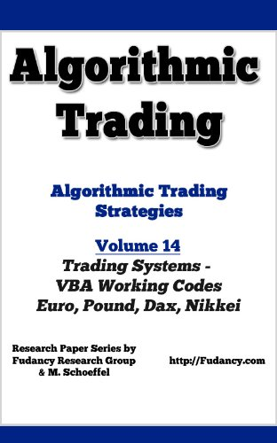 Algorithmic Trading - Algorithmic Trading Strategies - Trading Systems: VBA Working Codes (Euro, Pound, Dax, Nikkei) (English Edition)