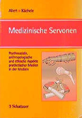 Medizinische Servonen: Psychosoziale, anthropologische und ethische Aspekte prothetischer Medien in der Medizin