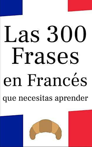 Las 300 frases en francés que necesitas aprender