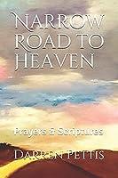 Narrow Road to Heaven: Prayers & Scriptures