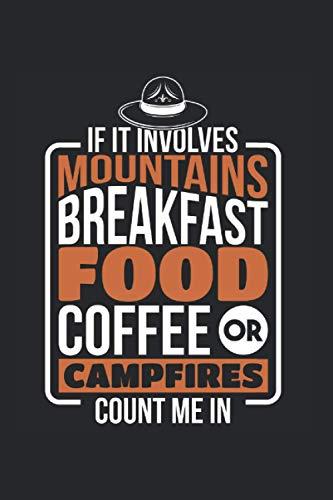 If It Involves Mountains Breakfast Food Coffee Campfires: Pfadfinder & Pfadfinder Notizbuch 6'x9' Camping Geschenk Für Zelten