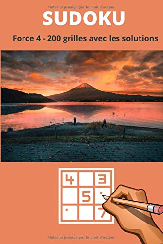 Sudoku pour adulte Difficile: 200 grilles de sudoku pour adultes avec leurs solutions | force 4 | 101 pages qualité crème format 6x9 pouces (15, 24 cm x 22, 86 cm)