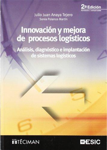 Innovación y mejora de procesos logísticos: Análisis, diagnóstico e implantación de sistemas logísticos (Libros profesionales)