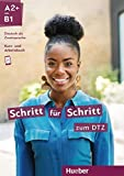 Schritt für Schritt zum DTZ. Kursbuch + Arbeitsbuch: Deutsch als Zweitsprache