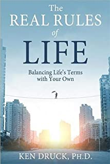 The Real Rules of Life: Balancing Life's Terms with Your Own