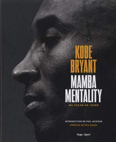 Kobe Bryant - Mamba mentality, ma façon de jouer