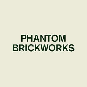 PHANTOM BRICKWORKS III