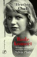 Rode komeet: Het korte leven en de vlammende kunst van Sylvia Plath