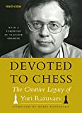 Devoted To Chess: The Creative Heritage Of Yuri Razuvaev-Razuvaev, Yuri Kramnik, Vladimir Postovsky, Boris
