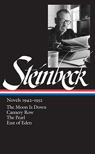 Steinbeck Novels 1942-1952: The Moon Is Down / Cannery Row / The Pearl / East of Eden (Library of America)