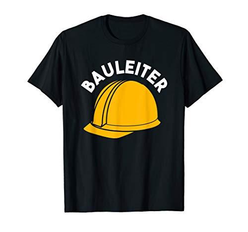 Bauleiter Helm Baustelle Bauarbeiter Bau Bauleitung Geschenk T-Shirt