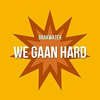 We Gaan Hard