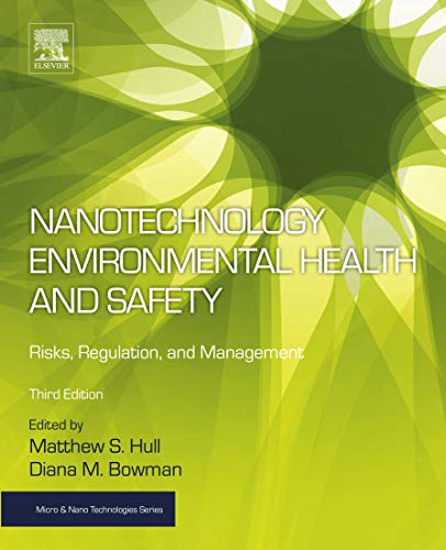 Nanotechnology Environmental Health and Safety: Risks, Regulation, and Management (Micro and Nano Te