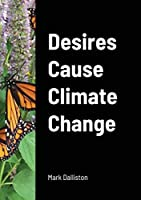 Desires Cause Climate Change
