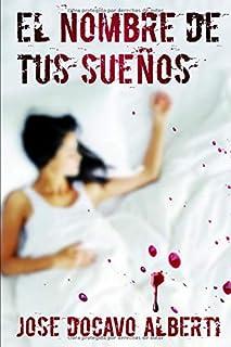 EL NOMBRE DE TUS SUEÑOS (Spanish Edition)