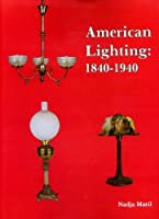 American Lighting: 1840-1940 0887401775 Book Cover