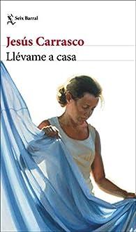 Llévame a casa par Jesús Carrasco