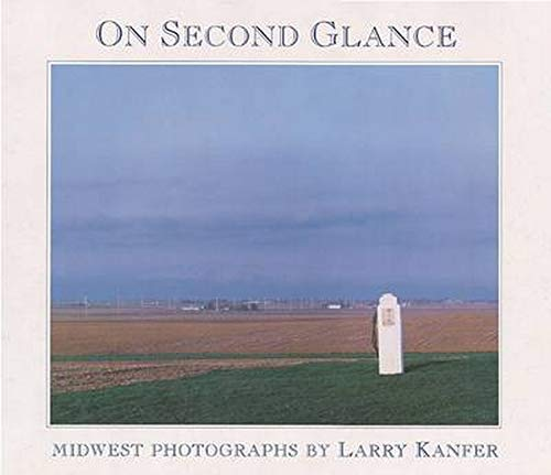 On Second Glance: Midwest Photographs (Visions of Illinois)
