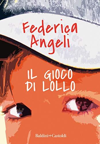 Il gioco di Lollo (Italian Edition)