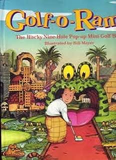 Golf-O-Rama: The Wacky Nine-Hole Pop-Up Mini-Golf Book