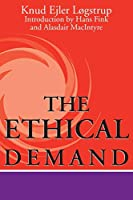 The Ethical Demand (Revisions: a Series of Books on Ethics)
